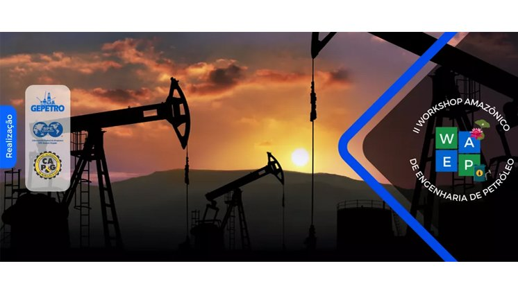 II Workshop Amazônico de Engenharia de Petróleo